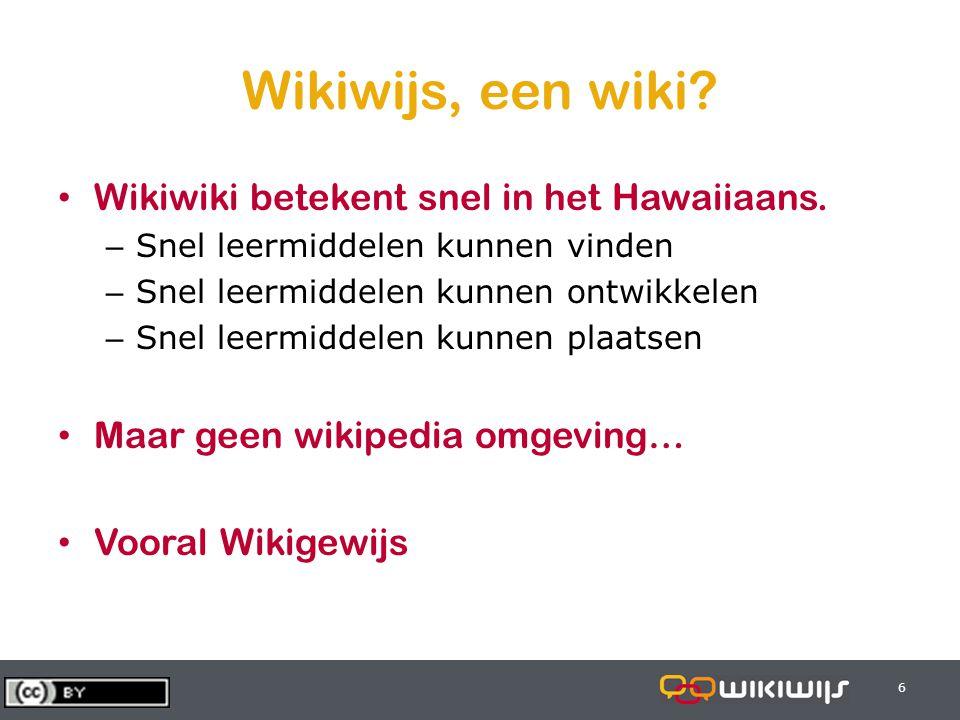 28-6-20146 66 Wikiwijs, een wiki? • Wikiwiki betekent snel in het Hawaiiaans. – Snel leermiddelen kunnen vinden – Snel leermiddelen kunnen ontwikkelen