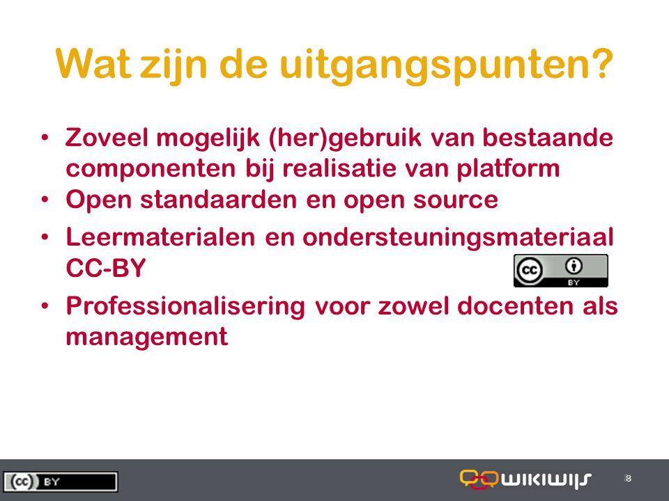 28-6-20148 88 8 Wat zijn de uitgangspunten? • Zoveel mogelijk (her)gebruik van bestaande componenten bij realisatie van platform • Open standaarden en