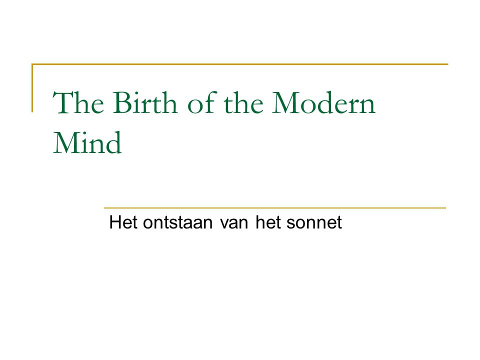The Birth of the Modern Mind Het ontstaan van het sonnet