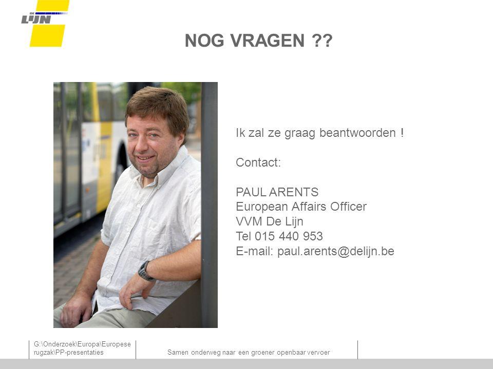 G:\Onderzoek\Europa\Europese rugzak\PP-presentatiesSamen onderweg naar een groener openbaar vervoer NOG VRAGEN ?.
