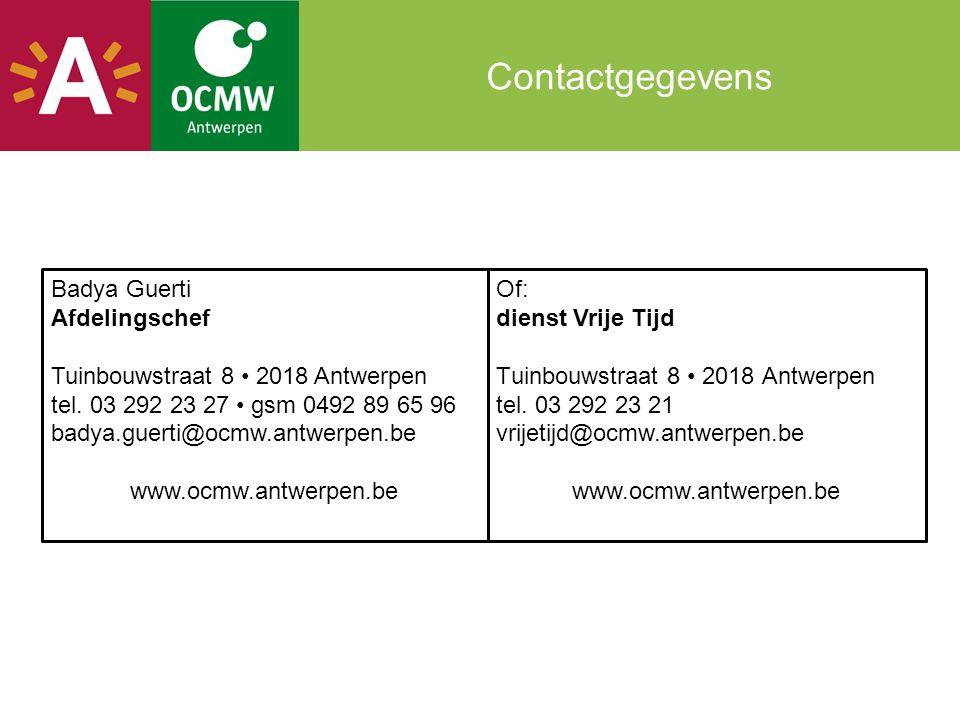 Contactgegevens Of: dienst Vrije Tijd Tuinbouwstraat 8 • 2018 Antwerpen tel. 03 292 23 21 vrijetijd@ocmw.antwerpen.be www.ocmw.antwerpen.be Badya Guer