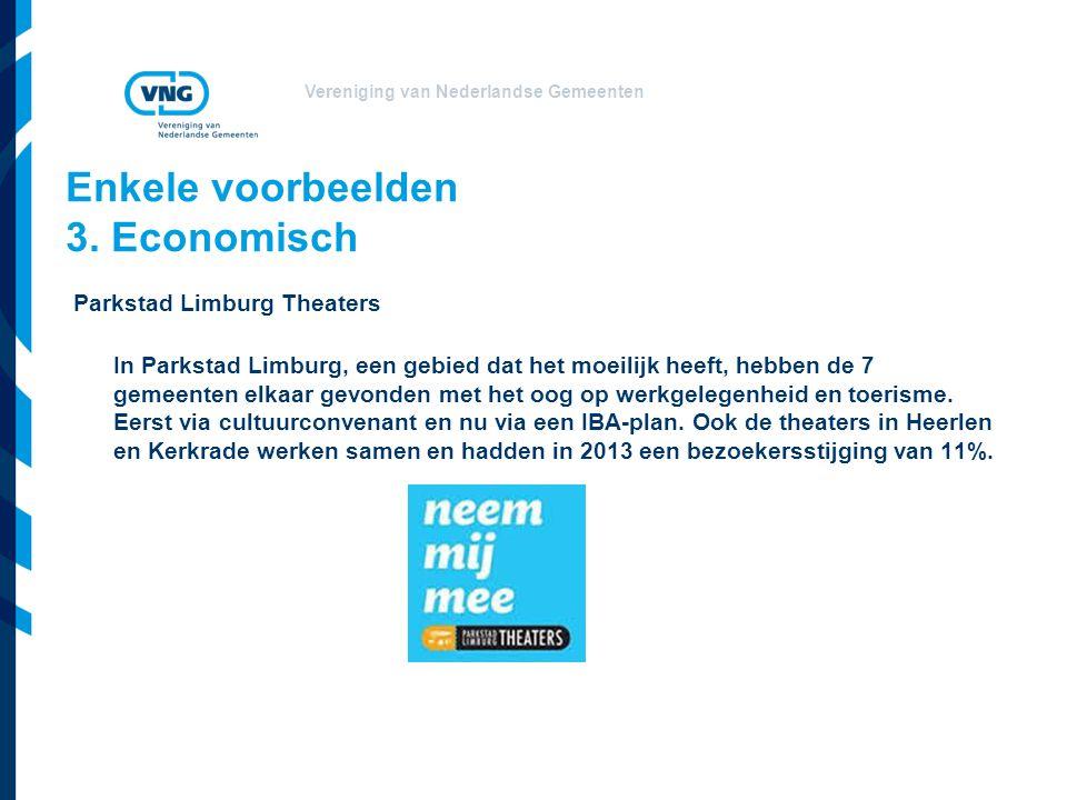Vereniging van Nederlandse Gemeenten Enkele voorbeelden 3. Economisch Parkstad Limburg Theaters In Parkstad Limburg, een gebied dat het moeilijk heeft