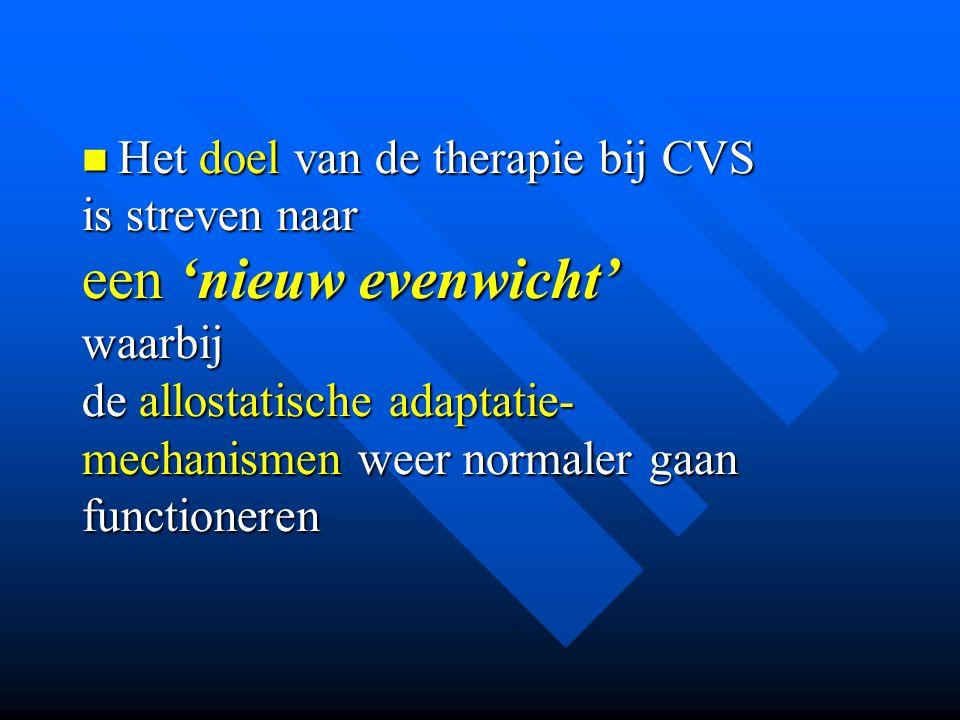  Het doel van de therapie bij CVS is streven naar een 'nieuw evenwicht' waarbij de allostatische adaptatie- mechanismen weer normaler gaan functioner