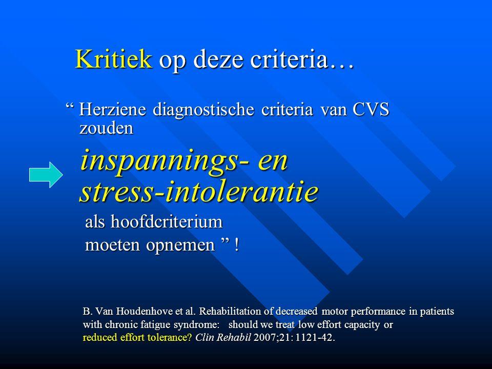"""Kritiek op deze criteria… Kritiek op deze criteria… """" Herziene diagnostische criteria van CVS zouden """" Herziene diagnostische criteria van CVS zouden"""