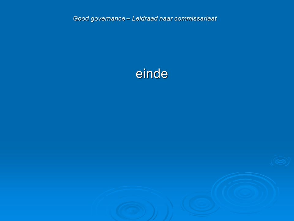 Good governance – Leidraad naar commissariaat einde
