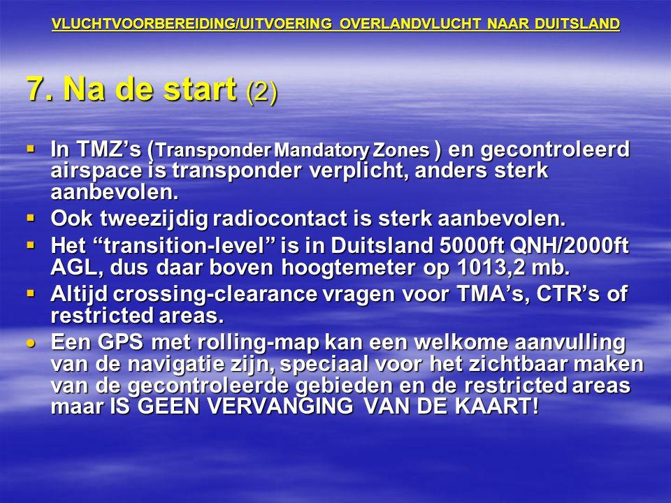 VLUCHTVOORBEREIDING/UITVOERING OVERLANDVLUCHT NAAR DUITSLAND 7. Na de start (2)  In TMZ's ( Transponder Mandatory Zones ) en gecontroleerd airspace i