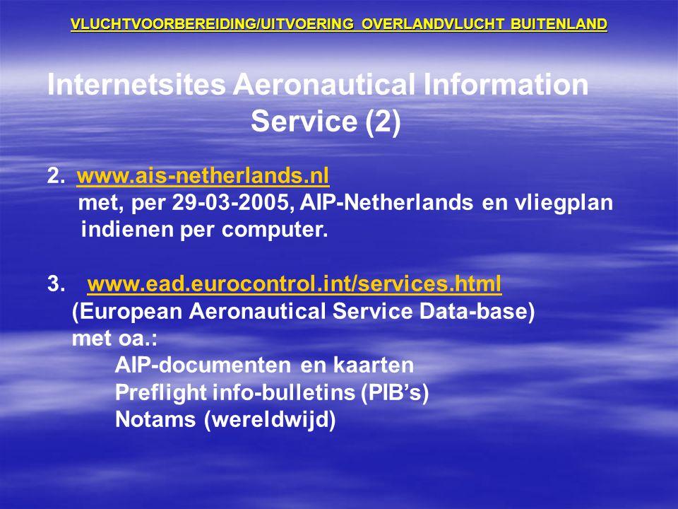 VLUCHTVOORBEREIDING/UITVOERING OVERLANDVLUCHT BUITENLAND Internetsites Aeronautical Information Service (2) 2. www.ais-netherlands.nl met, per 29-03-2
