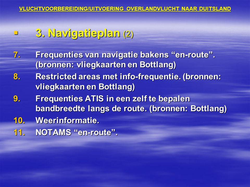 """VLUCHTVOORBEREIDING/UITVOERING OVERLANDVLUCHT NAAR DUITSLAND  3. Navigatieplan (2) 7.Frequenties van navigatie bakens """"en-route"""". (bronnen: vliegkaar"""