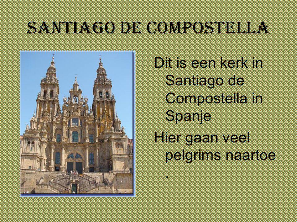 Santiago de compostella Dit is een kerk in Santiago de Compostella in Spanje Hier gaan veel pelgrims naartoe.