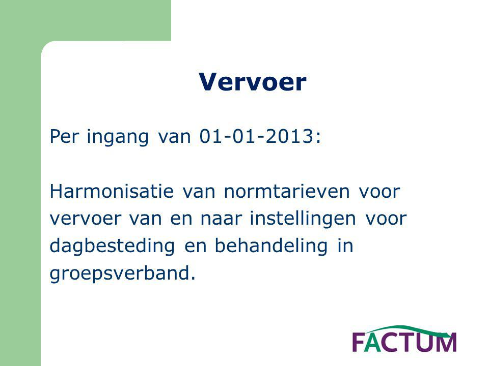 Vervoer Per ingang van 01-01-2013: Harmonisatie van normtarieven voor vervoer van en naar instellingen voor dagbesteding en behandeling in groepsverband.
