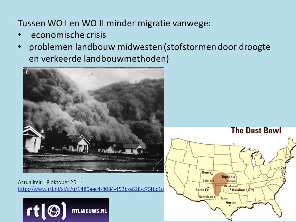 Actualiteit 18 oktober 2011 http://www.rtl.nl/xl/#/u/1489aec4-8084-452b-a828-c75fbc1d47e7/ Tussen WO I en WO II minder migratie vanwege: • economische