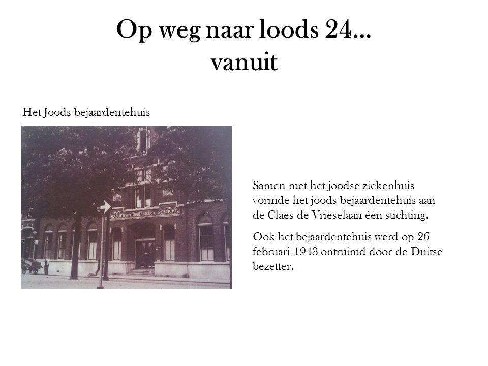 Op weg naar loods 24… vanuit Het Joods bejaardentehuis Samen met het joodse ziekenhuis vormde het joods bejaardentehuis aan de Claes de Vrieselaan één