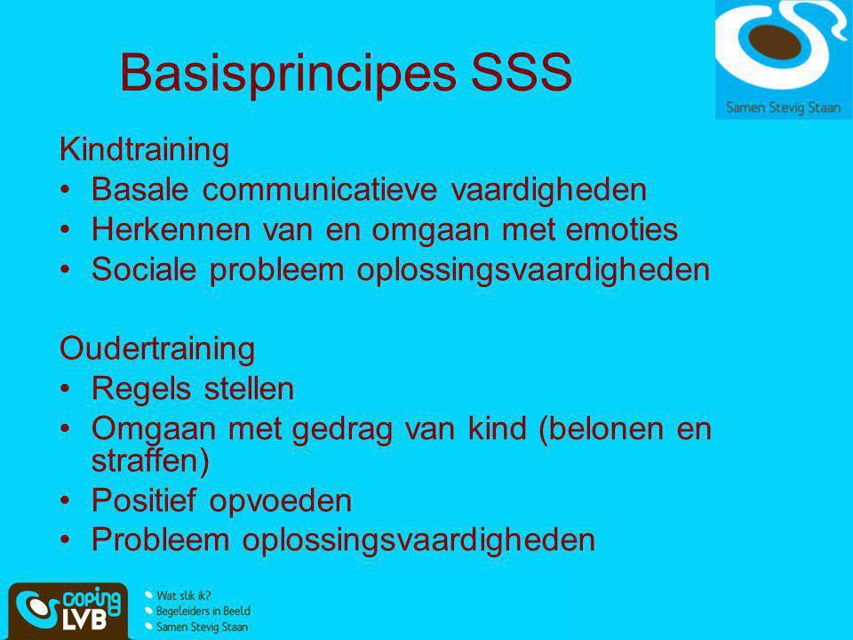 Basisprincipes SSS Kindtraining •Basale communicatieve vaardigheden •Herkennen van en omgaan met emoties •Sociale probleem oplossingsvaardigheden Oude