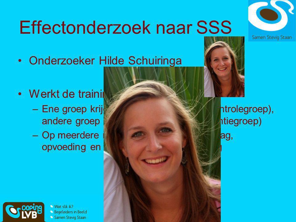 Effectonderzoek naar SSS •Onderzoeker Hilde Schuiringa •Werkt de training? –Ene groep krijgt alleen care-as-usual (controlegroep), andere groep extra