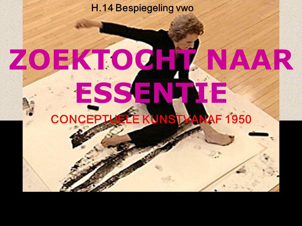 ZOEKTOCHT NAAR ESSENTIE CONCEPTUELE KUNSTVANAF 1950 H.14 Besp.VWO Waarachtig oninteressant: In 1963 giet Wim T.Schippers een flesje prik leeg in de zee bij Petten, een 'waarachtig oninteressant feit', noemt hij het.