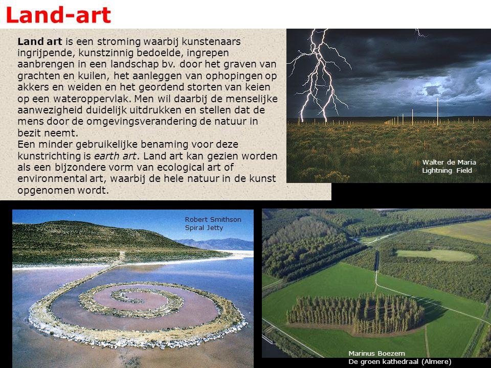 Land-art Land art is een stroming waarbij kunstenaars ingrijpende, kunstzinnig bedoelde, ingrepen aanbrengen in een landschap bv.