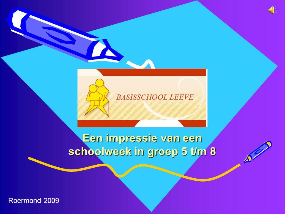 Een impressie van een schoolweek in groep 5 t/m 8 Roermond 2009