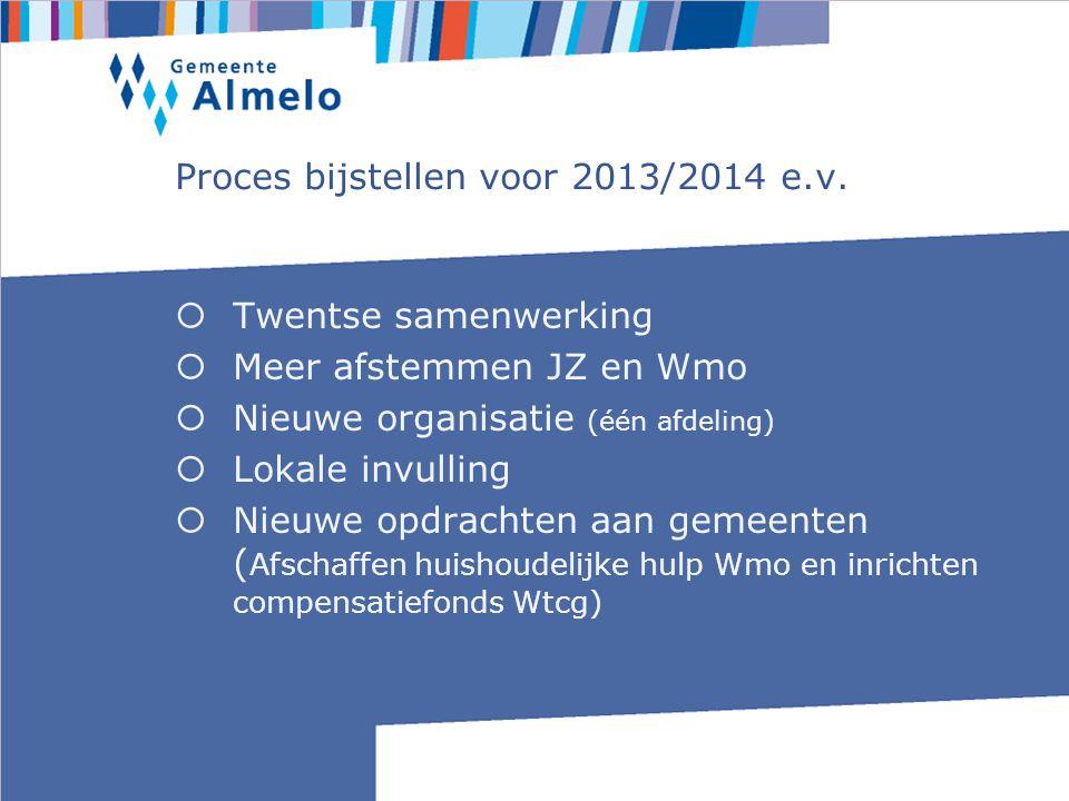 Proces bijstellen voor 2013/2014 e.v.