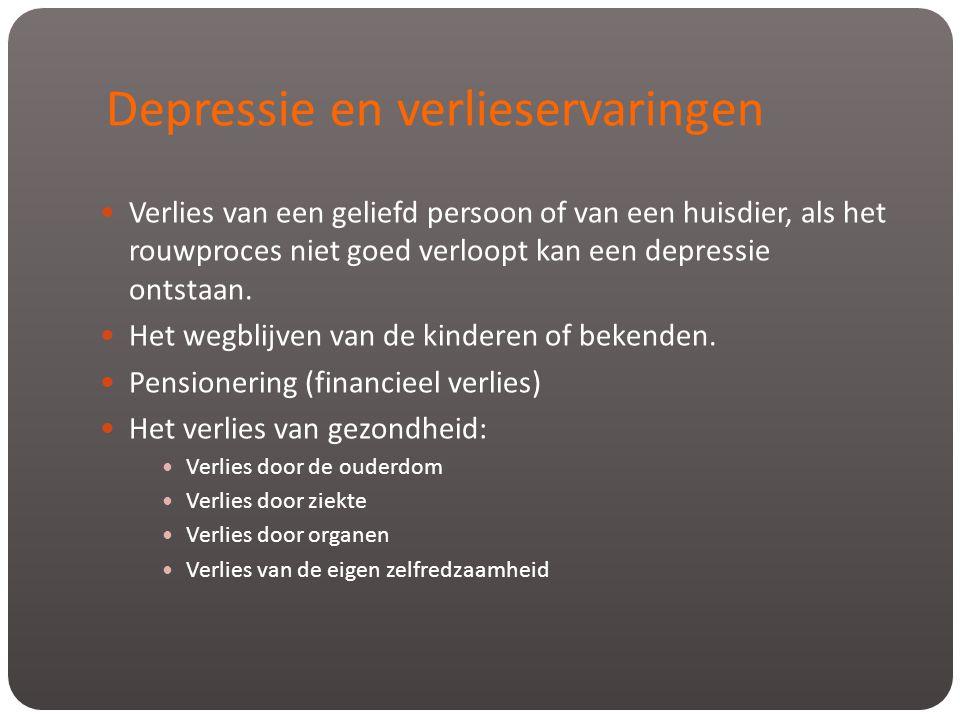 Depressie en verlieservaringen  Verlies van een geliefd persoon of van een huisdier, als het rouwproces niet goed verloopt kan een depressie ontstaan