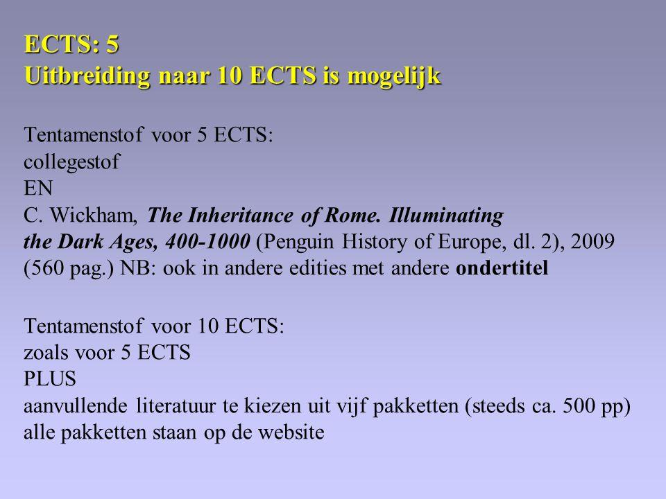 ECTS: 5 Uitbreiding naar 10 ECTS is mogelijk ECTS: 5 Uitbreiding naar 10 ECTS is mogelijk Tentamenstof voor 5 ECTS: collegestof EN C.