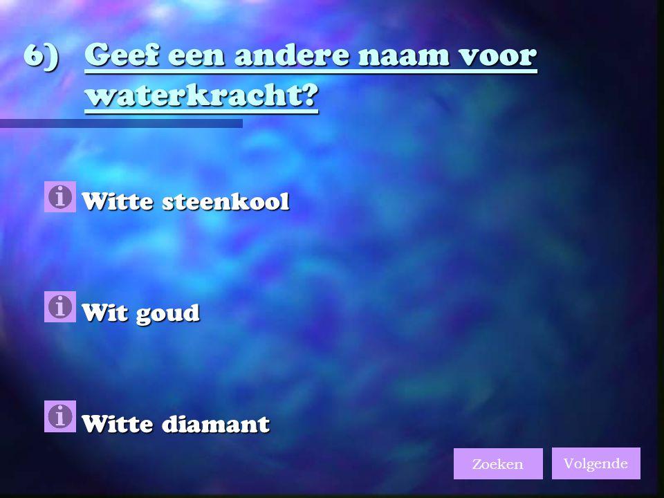 6)Geef een andere naam voor waterkracht.
