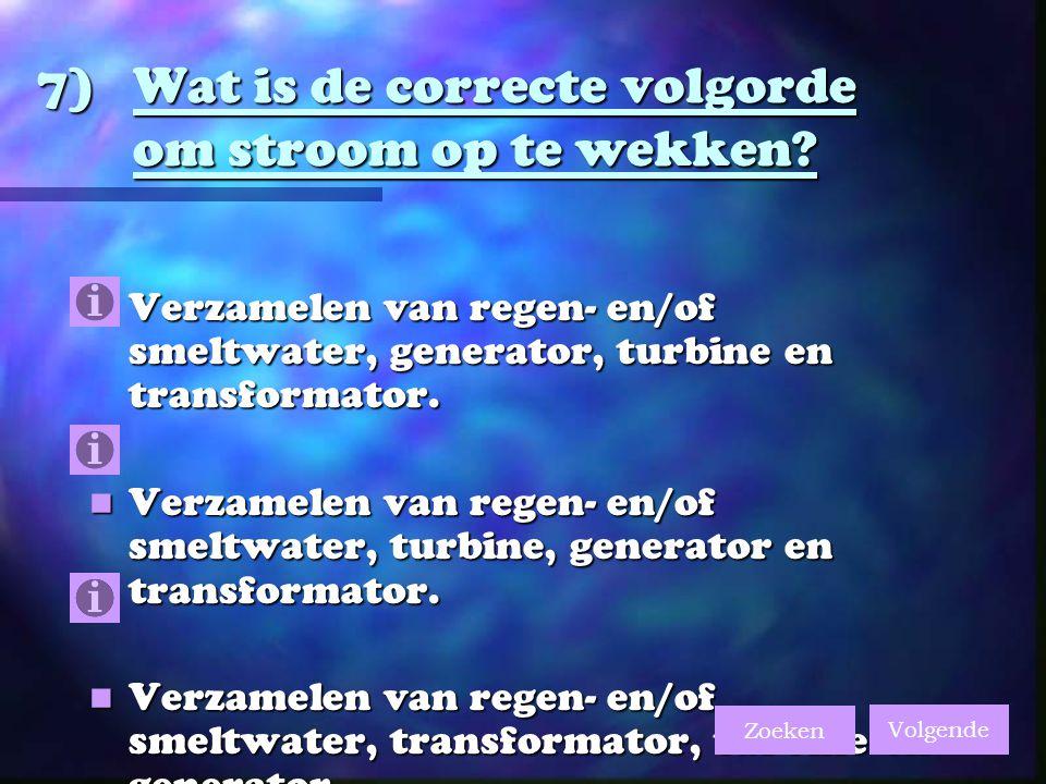 7)Wat is de correcte volgorde om stroom op te wekken.