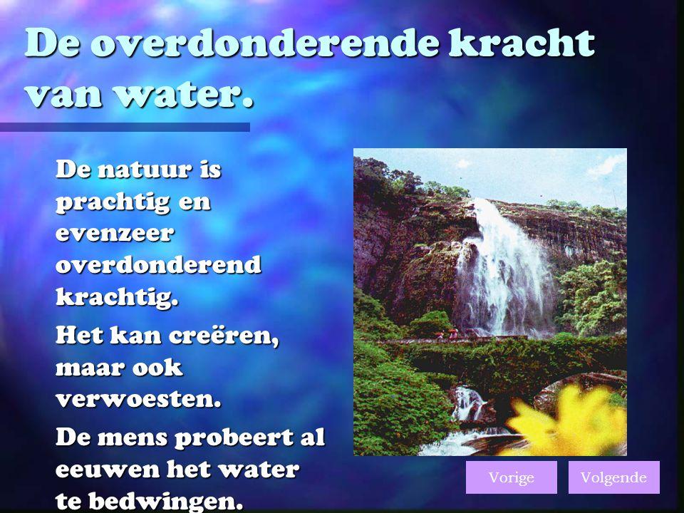 De overdonderende kracht van water.De natuur is prachtig en evenzeer overdonderend krachtig.
