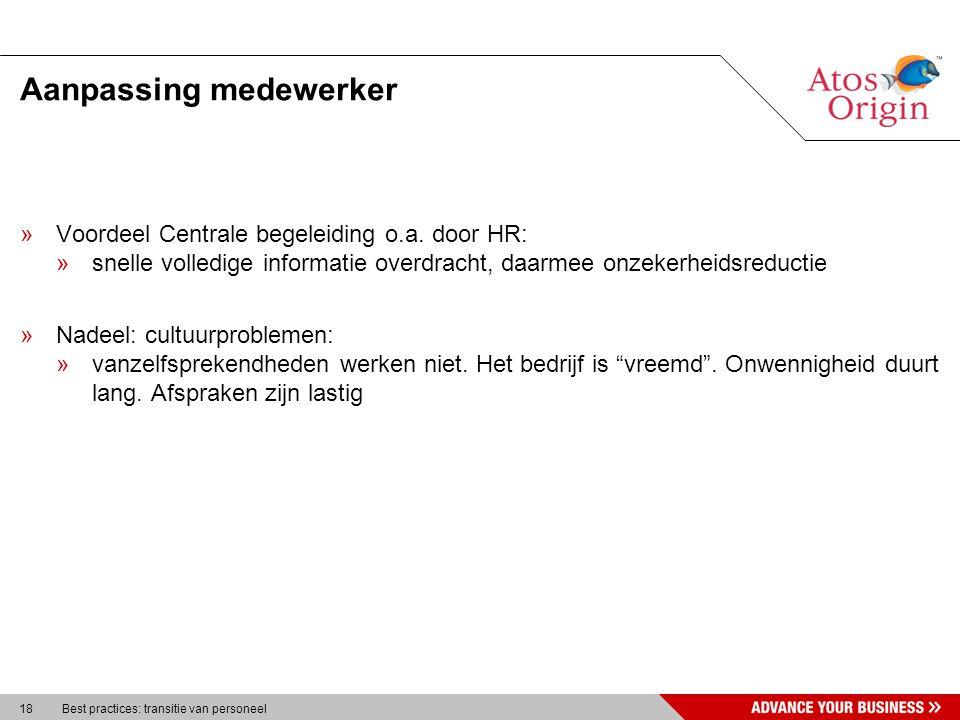 18 Best practices: transitie van personeel Aanpassing medewerker »Voordeel Centrale begeleiding o.a.