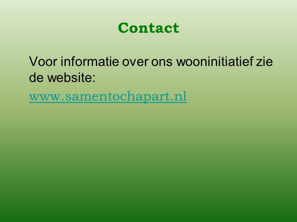 Contact Voor informatie over ons wooninitiatief zie de website: www.samentochapart.nl