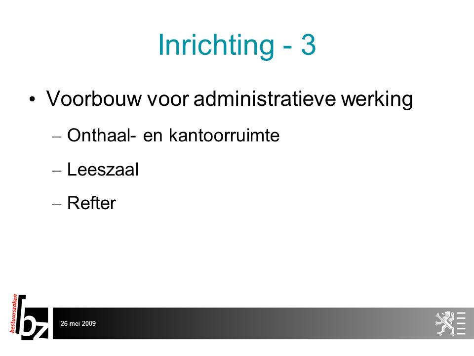 26 mei 2009 Inrichting - 3 • Voorbouw voor administratieve werking – Onthaal- en kantoorruimte – Leeszaal – Refter