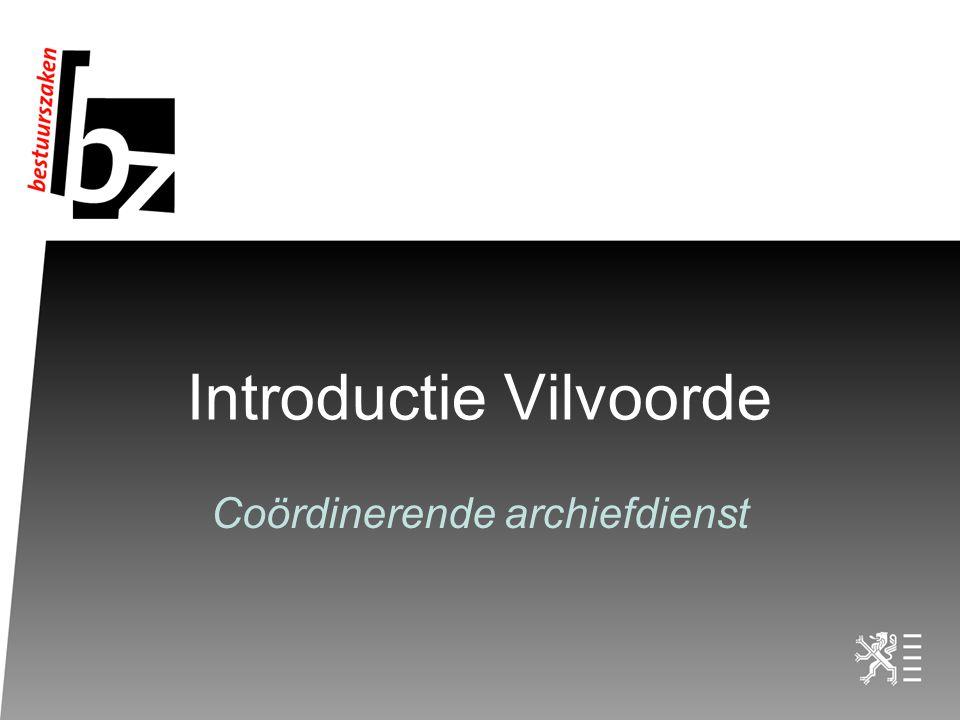Introductie Vilvoorde Coördinerende archiefdienst