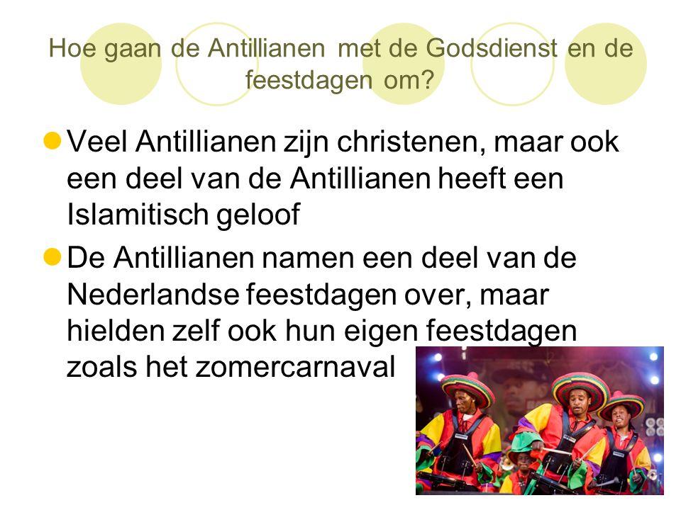 Hoe gaan de Antillianen met de Godsdienst en de feestdagen om?  Veel Antillianen zijn christenen, maar ook een deel van de Antillianen heeft een Isla