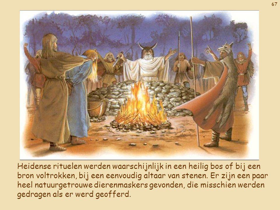 67 Heidense rituelen werden waarschijnlijk in een heilig bos of bij een bron voltrokken, bij een eenvoudig altaar van stenen. Er zijn een paar heel na