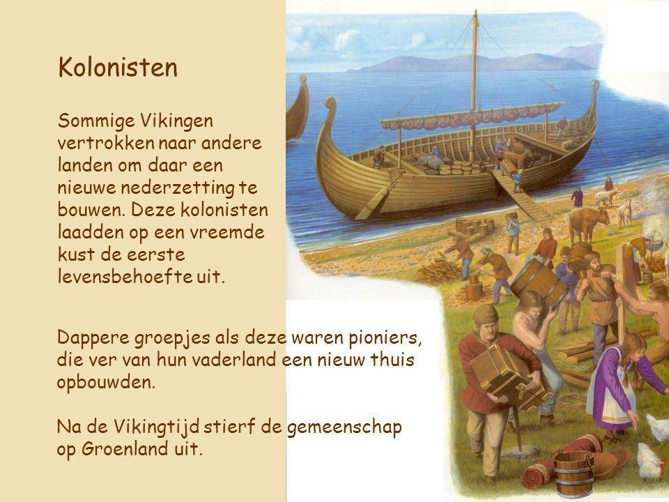 8 Kolonisten Dappere groepjes als deze waren pioniers, die ver van hun vaderland een nieuw thuis opbouwden. Na de Vikingtijd stierf de gemeenschap op