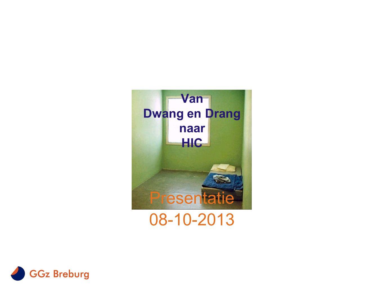 Van Dwang en Drang naar HIC Presentatie 08-10-2013