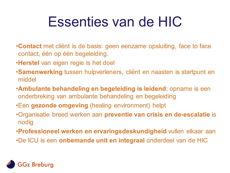 Essenties van de HIC •Contact met cliënt is de basis: geen eenzame opsluiting, face to face contact, één op één begeleiding. •Herstel van eigen regie