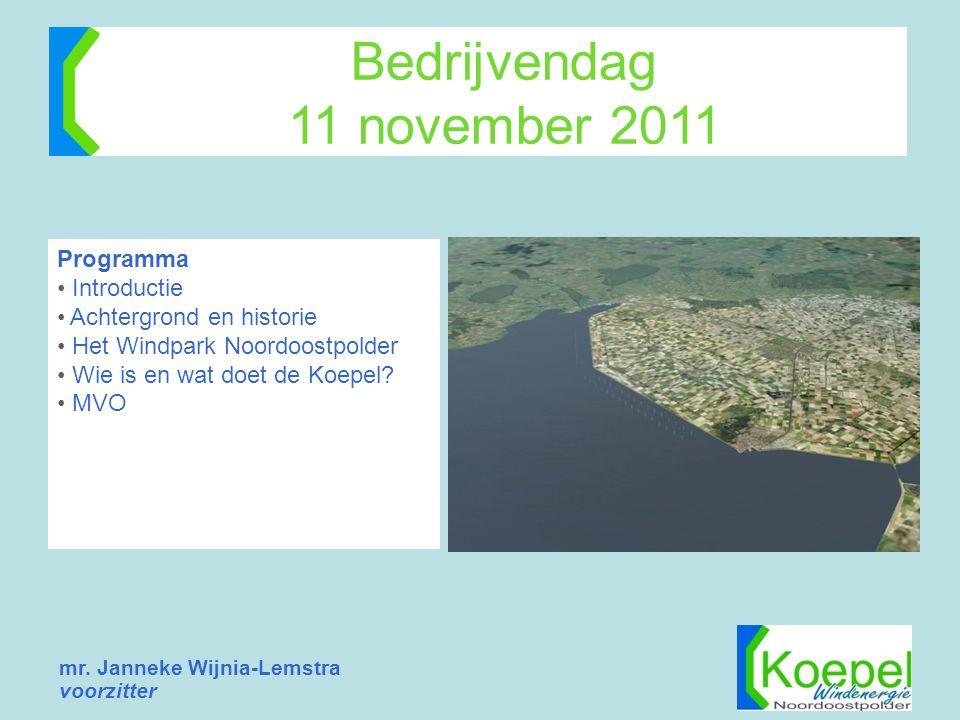 Bedrijvendag 11 november 2011 Programma • Introductie • Achtergrond en historie • Het Windpark Noordoostpolder • Wie is en wat doet de Koepel? • MVO m