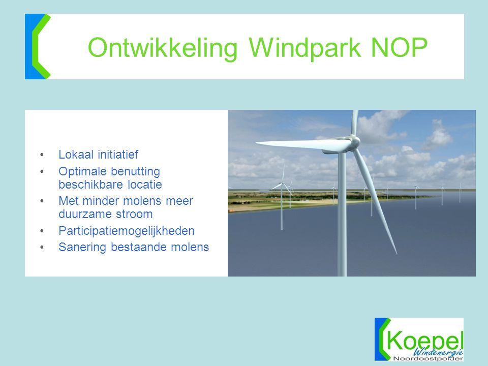 Ontwikkeling Windpark NOP •Lokaal initiatief •Optimale benutting beschikbare locatie •Met minder molens meer duurzame stroom •Participatiemogelijkhede
