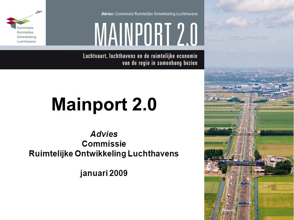 Mainport 2.0 Advies Commissie Ruimtelijke Ontwikkeling Luchthavens januari 2009