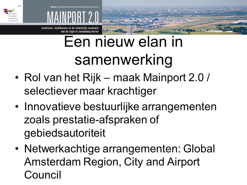 Een nieuw elan in samenwerking •Rol van het Rijk – maak Mainport 2.0 / selectiever maar krachtiger •Innovatieve bestuurlijke arrangementen zoals prest