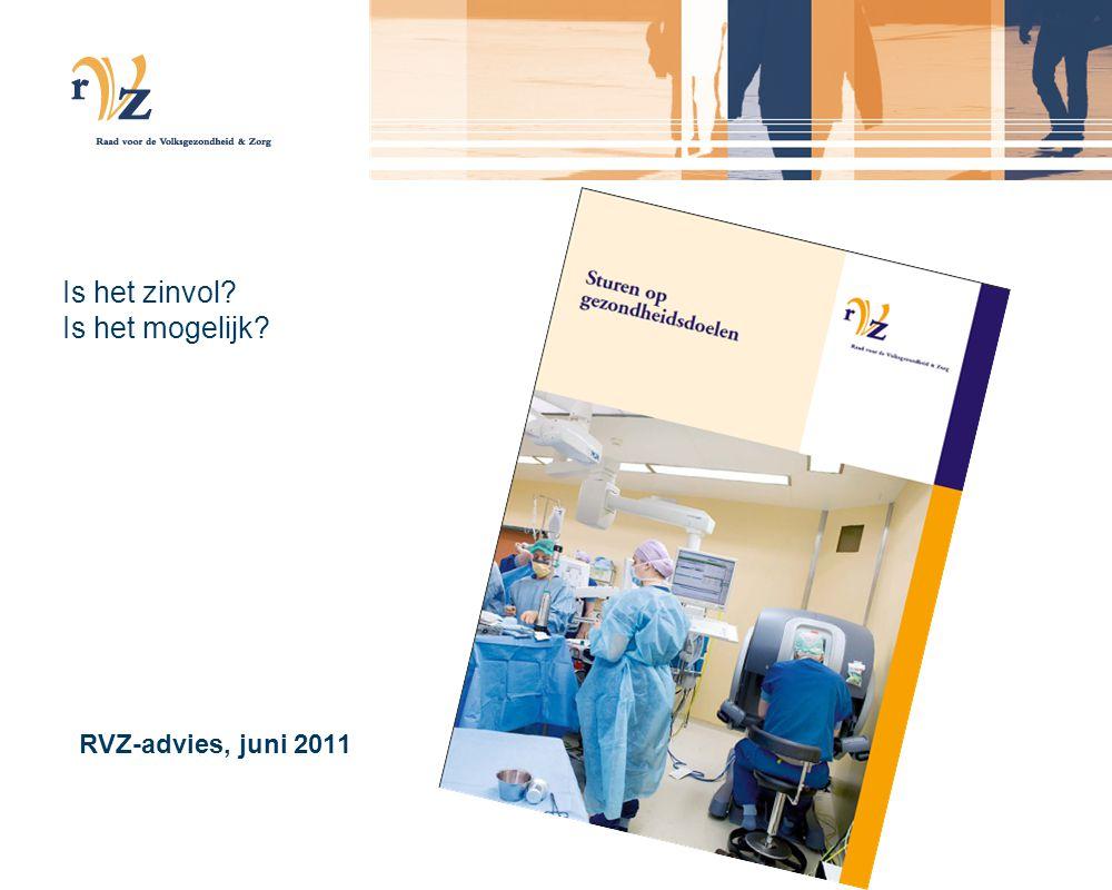 RVZ-advies, juni 2011 Is het zinvol Is het mogelijk