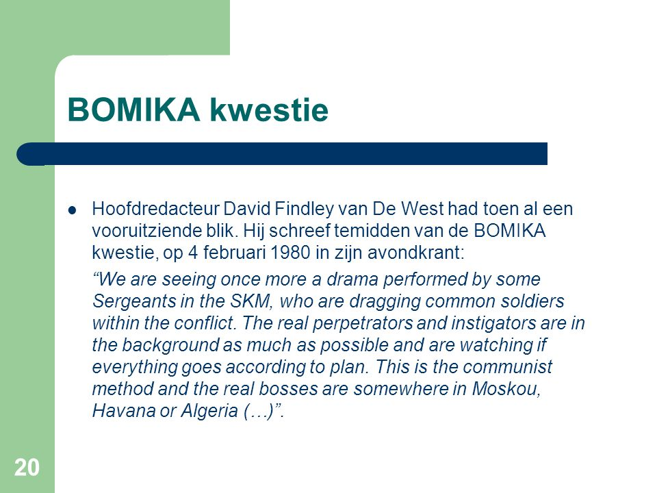 Links marcheren, 1981  Vice Premier André Haakmat bevestigde nadat hij in ongenade was gevallen dat Bouterse op 13 september 1983 met hem op plantage Katwijk Wederzorg van de Chinese handelaar Tjin A Djie had gesproken over de nieuwe linkse weg.