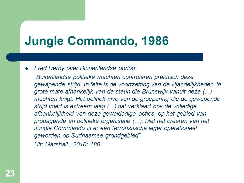 """Jungle Commando, 1986  Fred Derby over Binnenlandse oorlog: """"Buitenlandse politieke machten controleren praktisch deze gewapende strijd. In feite is"""