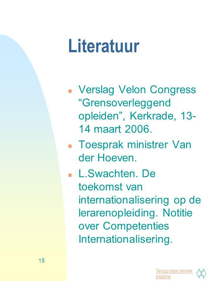 """Terug naar eerste pagina 15 Literatuur n Verslag Velon Congress """"Grensoverleggend opleiden"""", Kerkrade, 13- 14 maart 2006. n Toesprak ministrer Van der"""
