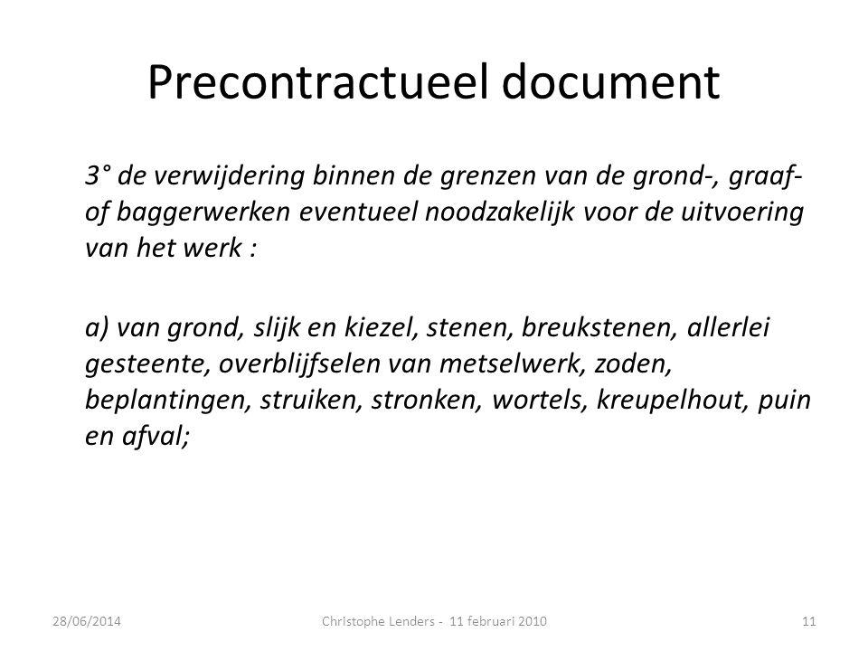 Precontractueel document 3° de verwijdering binnen de grenzen van de grond-, graaf- of baggerwerken eventueel noodzakelijk voor de uitvoering van het
