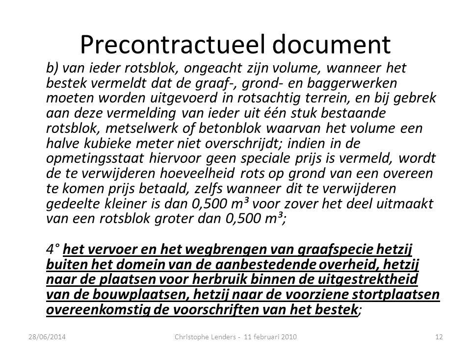 Precontractueel document b) van ieder rotsblok, ongeacht zijn volume, wanneer het bestek vermeldt dat de graaf-, grond- en baggerwerken moeten worden