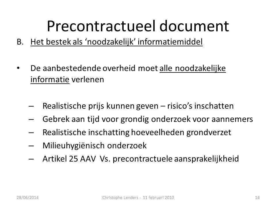 Precontractueel document B.Het bestek als 'noodzakelijk' informatiemiddel • De aanbestedende overheid moet alle noodzakelijke informatie verlenen – Re