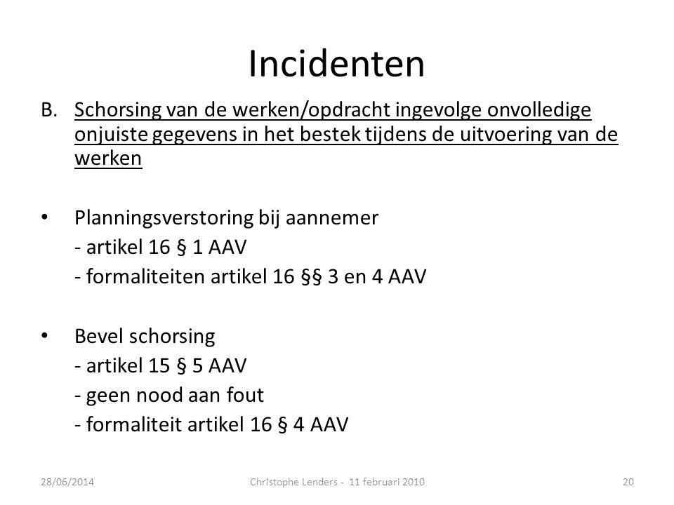 Incidenten B.Schorsing van de werken/opdracht ingevolge onvolledige onjuiste gegevens in het bestek tijdens de uitvoering van de werken • Planningsver