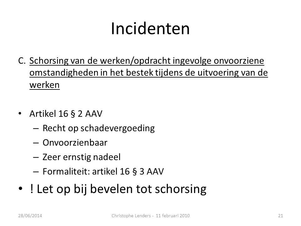 Incidenten C.Schorsing van de werken/opdracht ingevolge onvoorziene omstandigheden in het bestek tijdens de uitvoering van de werken • Artikel 16 § 2