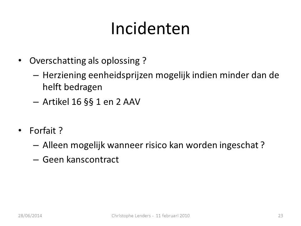 Incidenten • Overschatting als oplossing .